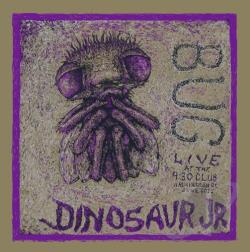 Dinosaur Jr. - Bug: Live at the 9:30 Club, Washington, DC, June 2011 LP Cover Art