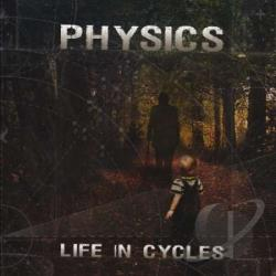 Physics - Life In Cycles CD Cover Art