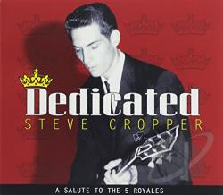 Cropper, Steve - Dedicated: A Salute to the 5 Royales CD Cover Art