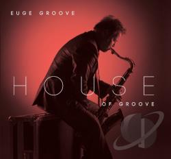 Groove, Euge - House of Groove CD Cover Art