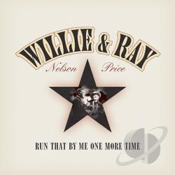 Nelson, Willie / Price, Ray - Run That By Me One More Time CD Cover Art