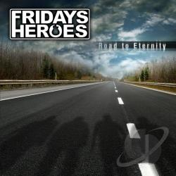 Fridays Heroes - Road To Eternity CD Cover Art
