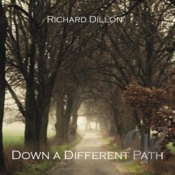 Dillon, Richard - Down A Different Path CD Cover Art