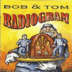 Bob & Tom - Radiogram CD Cover Art