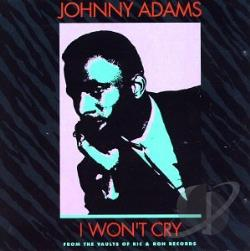 Adams, Johnny - I Won't Cry CD Cover Art