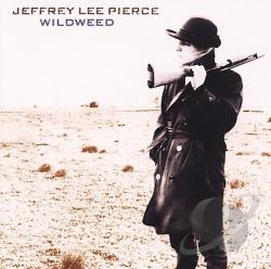Pierce, Jeffrey Lee - Wildweed CD Cover Art