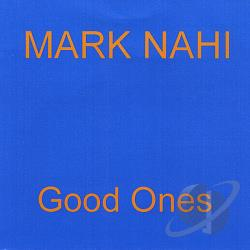 Nahi, Mark - Good Ones CD Cover Art