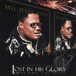 Reid, Michael - Lost In His Glory The Bible A Mi Shield CD Cover Art