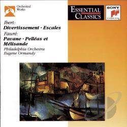 Faure / Ibert / Ormandy, E - Jacques Ibert: Divertissement; Escales; Gabriel Faure: Pavane; Pelleas et Melisande CD Cover Art