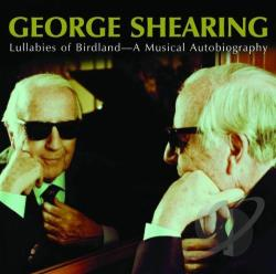 Shearing, George - Lullabies of Birdland - A Musical Autobiography CD Cover Art