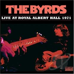 Byrds - Byrds: Live At Royal Albert Hall 1971 CD Cover Art