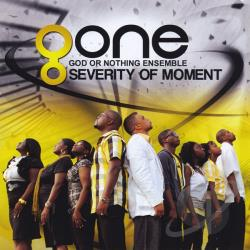 G.O.N.E.-God Or Nothing Ensemble - Severity Of Moment CD Cover Art