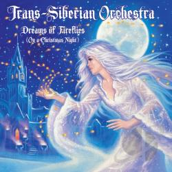 Trans-Siberian Orchestra - Dreams of Fireflies (On a Christmas Night) CD Cover Art