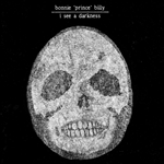 Billy, Bonnie 'Prince' - I See a Darkness CD Cover Art