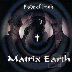 Blade Of Truth - Matrix Earth CD Cover Art