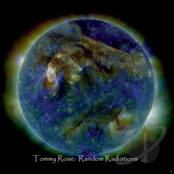 Rose, Tommy - Random Radiations CD Cover Art
