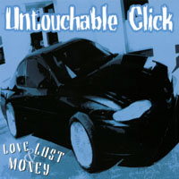 Untouchable Click - Love, Lust And Money CD Cover Art
