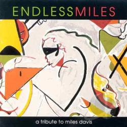 Endless Miles: A Tribute to Miles Davis CD Cover Art