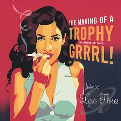 Flores, Lysa - Making of a Trophy Grrrl! CD Cover Art