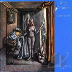 King Crimson - Absent Lovers: Live in Montreal 1984 CD Cover Art