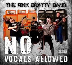 Rikk Beatty Band - No Vocals Allowed CD Cover Art