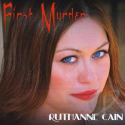Ruthanne Cain - First Murder CD Cover Art