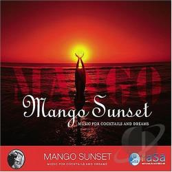 Mango Sunset: Music for Cocktails and Dreams CD Cover Art