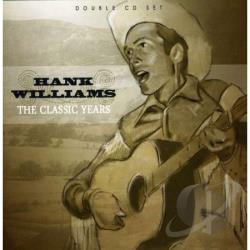 Williams, Hank - Classic Years CD Cover Art