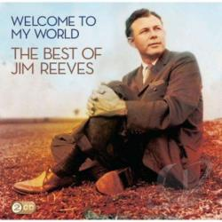Welcome to My World: The Essential Jim Reeves Collection CD Album