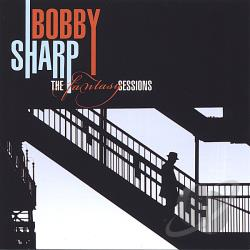 Sharp, Bobby - Bobby Sharp-The Fantasy Sessions CD Cover Art