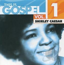 Caesar, Shirley - This Is Gospel, Vol. 1 CD Cover Art