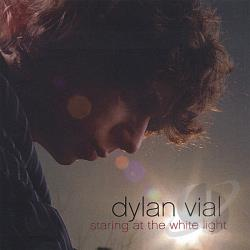 Vial, Dylan - Staring At The White Light CD Cover Art