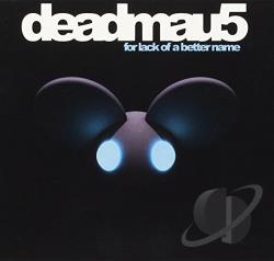 Deadmau5 - For Lack of a Better Name CD Cover Art