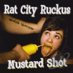 Rat City Ruckus - Mustard Shot CD Cover Art