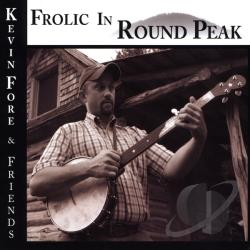 Kevin Fore & Friends - Frolic In Round Peak CD Cover Art