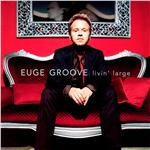 Groove, Euge - Livin' Large DB Cover Art