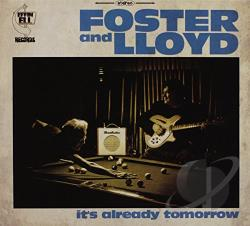 Foster & Lloyd - It's Already Tomorrow CD Cover Art