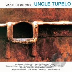 Uncle Tupelo - March 16-20, 1992 CD Cover Art