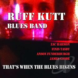 Ruff Kutt Blues Band - That's When the Blues Begins CD Cover Art