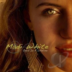Madi White - Once In A Lifetime CD Cover Art
