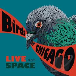 Birds Of Chicago - Live From Space CD Cover Art