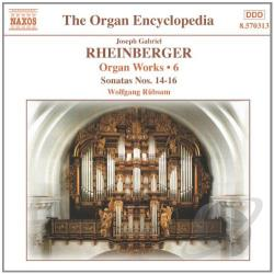Rheinberger / Rubsam - Rheinberger: Organ Works, Vol. 6 (Sonatas Nos. 14 - 16) CD Cover Art