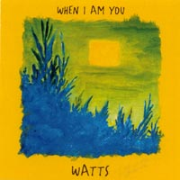 Watts Biggers - When I Am You CD Cover Art