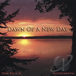 Rath, Don Jr. - Dawn of a New Day CD Cover Art
