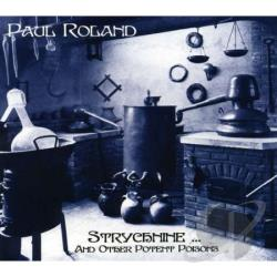Roland, Paul - Strychine & Other Potent Poisons CD Cover Art