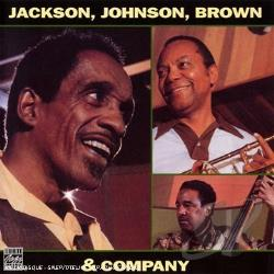 Brown / Brown, Ray / Jackson & Johnson & Brown / Jackson, Milt / Johnson & Johnson & Brown / Johnson - Jackson, Johnson, Brown & Company CD Cover Art