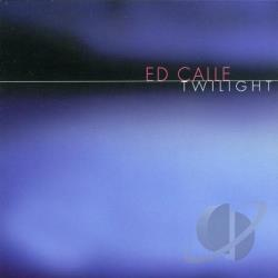 Calle, Ed - Twilight CD Cover Art
