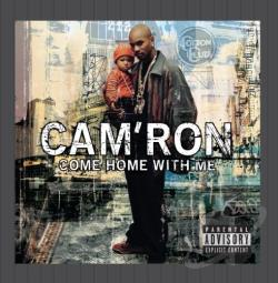 Cam'Ron - Come Home with Me CD Cover Art