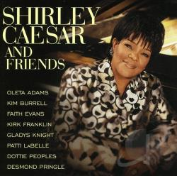 Caesar, Shirley - Shirley Caesar and Friends CD Cover Art