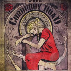 Corduroy Road - Love Is A War CD Cover Art